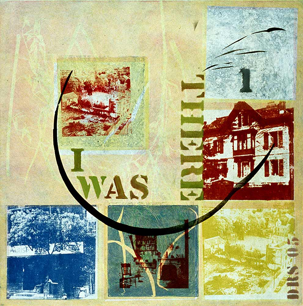 I was there #1 - monotype with transfers  20 X 20
